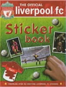 The Official Liverpool FC Sticker Book by Carlton Books Ltd