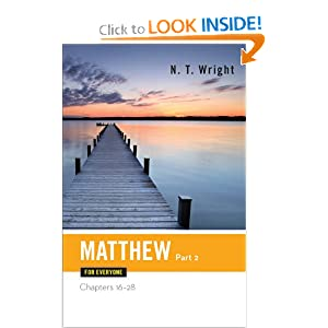 Matthew for Everyone: Chapters 16-28 N. T. Wright
