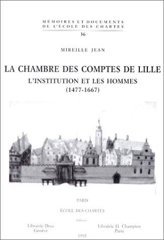 La Chambre des comptes de Lille  : L'Institution et les hommes (1477-1667)