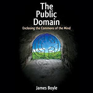 The Public Domain: Enclosing the Commons of the Mind | [James Boyle]