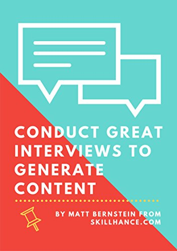 Conduct Great Interviews to Generate Content