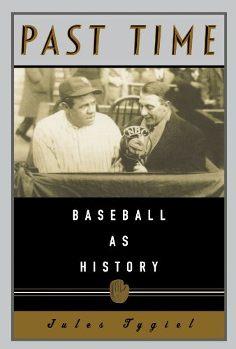 Past Time: Baseball As History, Tygiel, Jules