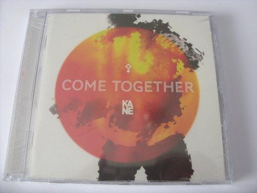 Kane - Come Together - Zortam Music