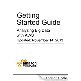 Getting Started Guide: Analyzing Big Data with AWS (English Edition)