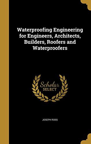 waterproofing-engineering-for-engineers-architects-builders-roofers-and-waterproofers