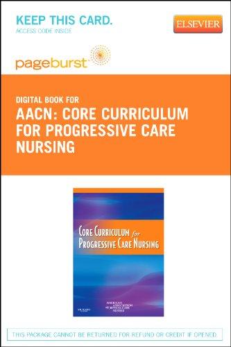 Core Curriculum for Progressive Care Nursing - Elsevier eBook on VitalSource (Retail Access Card), 1e (Progressive Care Unit compare prices)