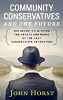 Community Conservatives and the Future [Kindle Edition]