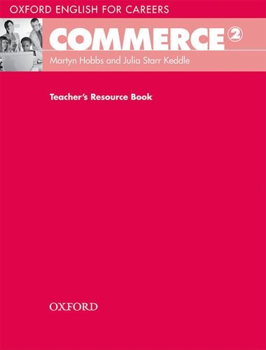 Oxford English for Careers Commerce 2: Teacher's Resource Pack
