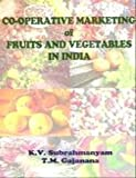img - for Co-Operative Marketing of Fruits and Vegetables in India book / textbook / text book