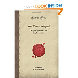 The Kebra Nagast: The Queen of Sheba and Her Only Son Menyelek (Forgotten Books) E. A. Wallis Budge