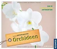 Soforthelfer Orchideen: Die 99 schnellsten Lösungen