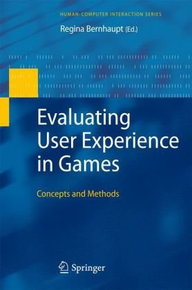 Evaluating User Experience in Games: Concepts and Methods (Human-Computer Interaction Series)