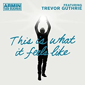 This Is What It Feels Like (UK Radio Version) [feat. Trevor Guthrie]