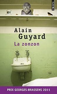 La Zonzon : roman, Guyard, Alain