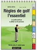 Régles de golf, l'essentiel: Le guide practique á utiliser sur le parcours