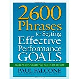 img - for 2600 Phrases for Setting Effective Performance Goals: Ready-to-Use Phrases That Really Get Results by Falcone, Paul (2011) book / textbook / text book