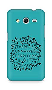 AMEZ there is unmapped territory in all of us Back Cover For Samsung Galaxy Core 2
