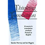 Thinking Translation: A Course in Translation Method: French to Englishby Sandor Hervey