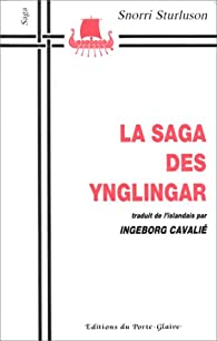 La Saga des Ynglingar, traduit de l'islandais par Ingeborg Cavalié par Sturluson
