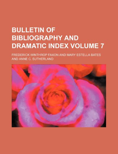 Bulletin of bibliography and dramatic index Volume 7