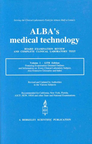 Alba's Medical Technology: Board Examination Review and Complete Clinical Laboratory Text: 1