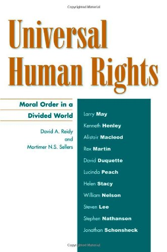 Universal Human Rights: Moral Order in a Divided World...