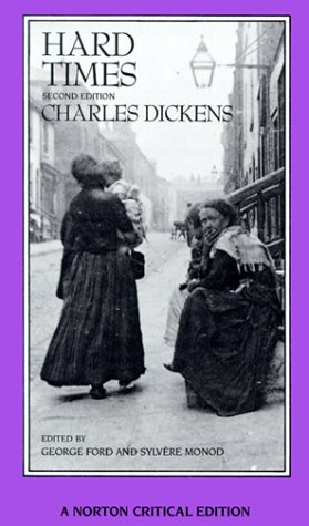 Hard Times: An Authoritative Text, Backgrounds, Sources, and Contemporary Reactions, Criticism (Norton Critical Edition), Charles Dickens