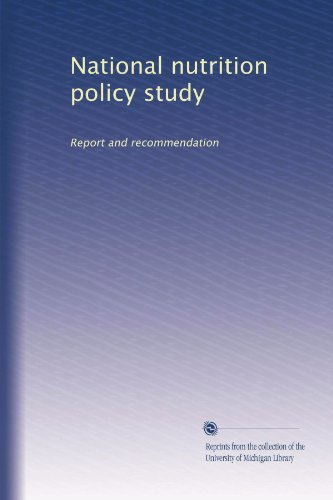 National Nutrition Policy Study: Report And Recommendation (Volume 2)