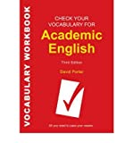 Check Your Vocabulary for Academic English: All you need to pass your exams (Check Your Vocabulary Workbooks) (071368285X) by Porter, David