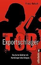 Exportschlager Tod: Deutsche Söldner als Handlanger des Krieges
