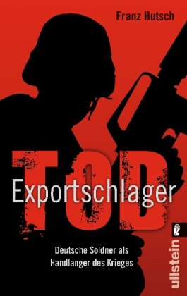 Exportschlager Tod Deutsche Söldner Als Handlanger Des Krieges Buch