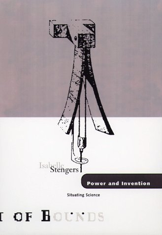 Power and Invention: Situating Science (Theory Out Of Bounds)