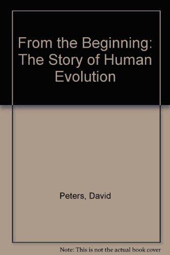 From the Beginning: The Story of Human Evolution