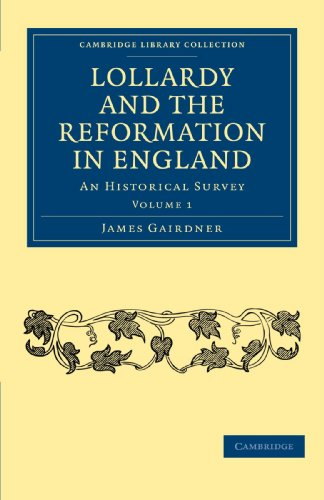 Lollardy and the Reformation in England 4 Volume Paperback Set: Lollardy and the Reformation in England: An Historical Survey: Volume 1 (Cambridge ... and Irish History, 15th & 16th Centuries)