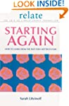 The Relate Guide To Starting Again: L...