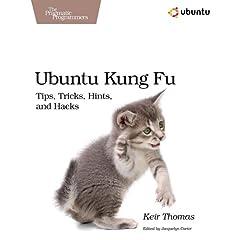 Ubuntu Kung Fu: Tips, Tricks, Hints and Hacks(洋書)