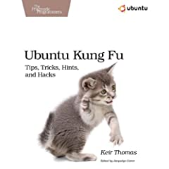 Ubuntu Kung Fu: Tips, Tricks, Hints and Hacks(洋書)