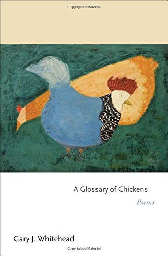 A Glossary of Chickens: Poems (Princeton Series of Contemporary Poets)