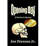 Opening Day: A Matt Davis Mystery ~ Joe Perrone Jr.