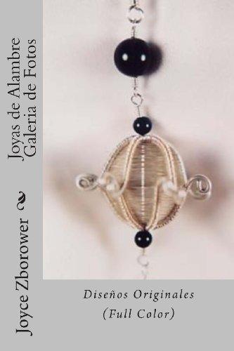 Joyas De Alambre Galeria De Fotos: Diseños Originales (Serie Creatividad Inicio Rápido) (Spanish Edition)