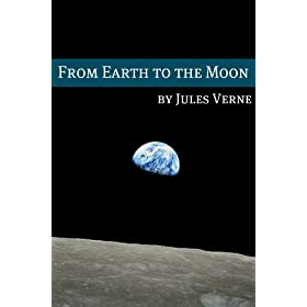From the Earth to the Moon (Annotated with Biography of Verne and Plot Analysis)
