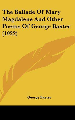 The Ballade of Mary Magdalene and Other Poems of George Baxter (1922)