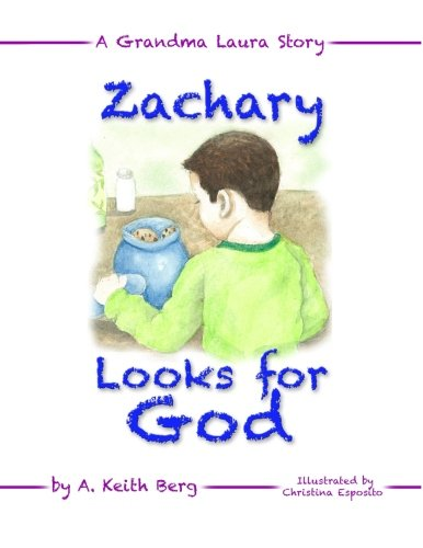 Zachary Looks For God: Volume 2 (A Grandma Laura Story)