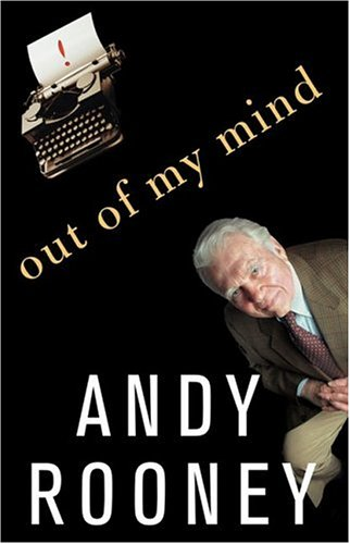 Out of My Mind, Andy Rooney