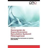 Generación de Especificaciones Ejecutables SystemC Heterogéneas: Metodología formal basada en modelos UML/MARTE...