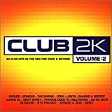 Various Artists Club 2k Vol.2: 40 Club Hits in the Mix for 2000 & Beyond