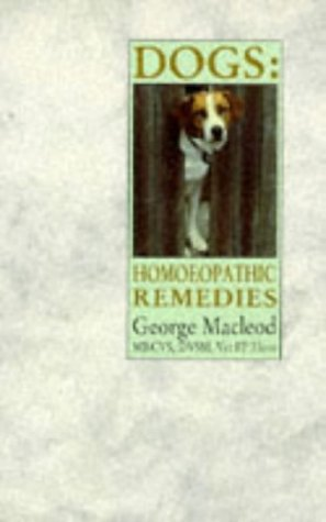 Dogs: Homoeopathic Remedies, George Macleod
