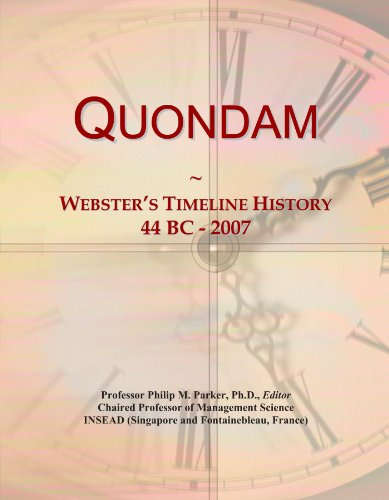 Quondam: Webster's Timeline History, 44 BC - 2007