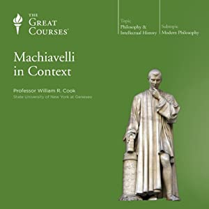 Machiavelli in Context | [The Great Courses]