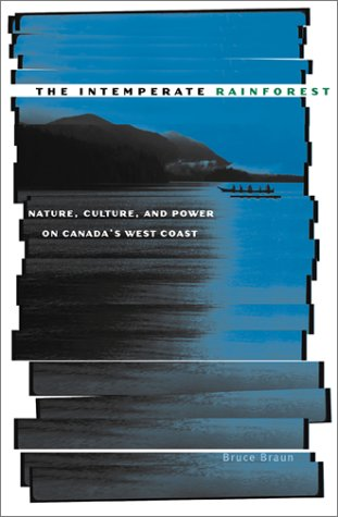 The Intemperate Rainforest: Nature, Culture, and Power on...